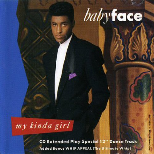BABYFACE - My Kinda Girl (Special 12 Inch Dance Mixes: Extended Play) - CD single