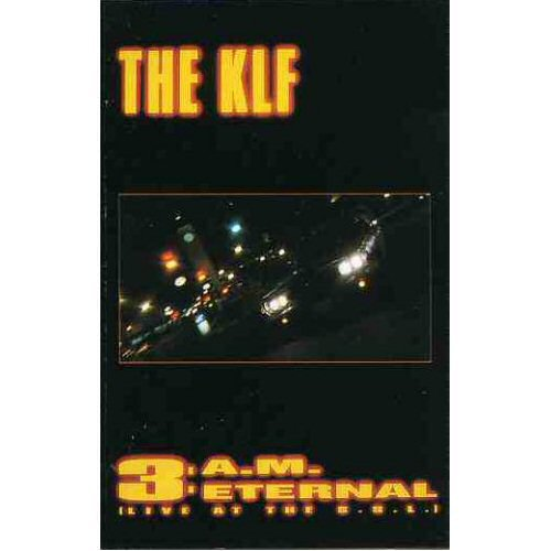 KLF, The - 3 A.M. Eternal (The Moody & Mad Remixes!)
