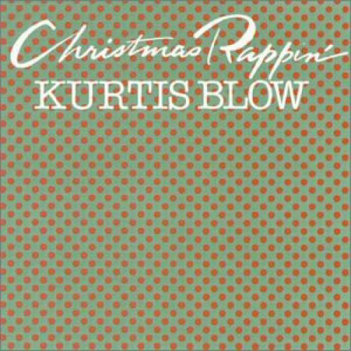 KURTIS BLOW - Christmas Rappin' - CD single