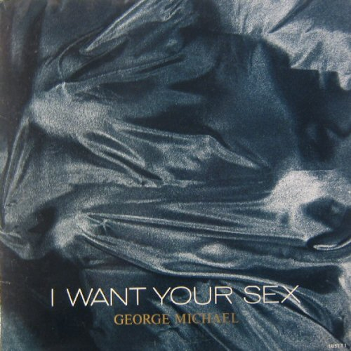 George Michael - I Want Your Sex / Hard Day