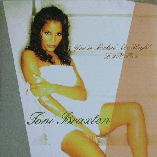 TONI BRAXTON - You're Makin' Me High / Let It Flow - CD single