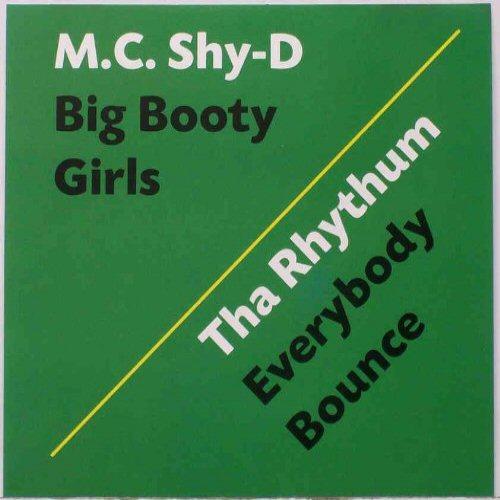 MC SHY D / THA RHYTHUM - Big Booty Girls / Everybody Bounce - CD single