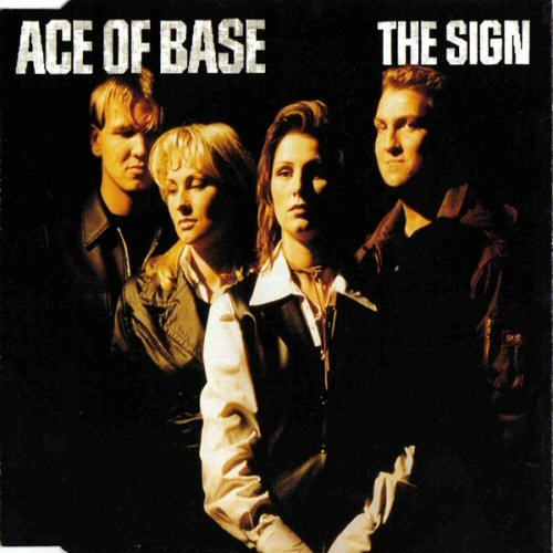 Ace Of Base - The Sign / Young And Proud / Happy Nation