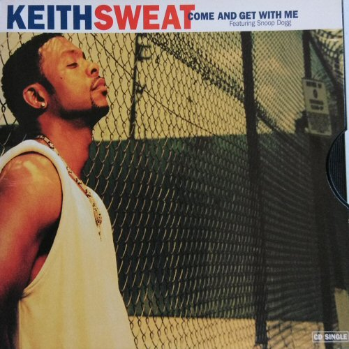 KEITH SWEAT FEATURING SNOOP DOGG - Come And Get With Me - CD single