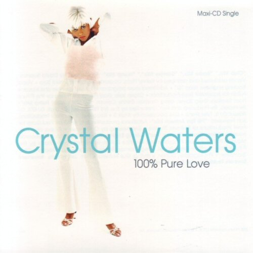 WATERS, CRYSTAL - 100% Pure Love Club Mix 8:04/radio Mix 3:06/gumbo Mix 5:22