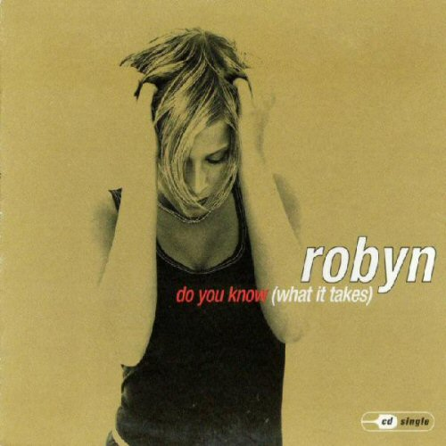 ROBYN - Do You Know (What It Takes) - CD single