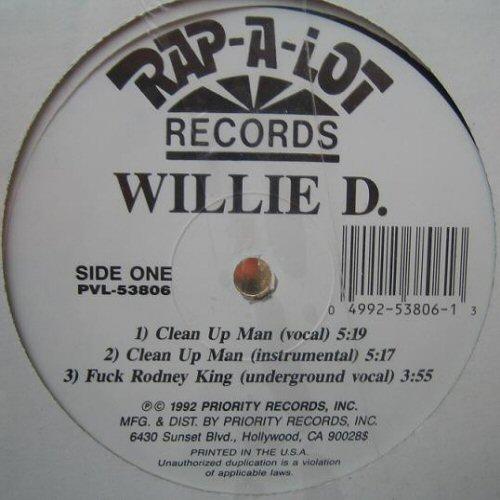 WILLIE D - Clean Up Man / Fuck Rodney King / You Still A Nigga - 12'' 1枚