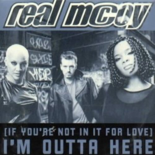 REAL MCCOY - (If You're Not In It For Love) I'm Outta Here - CD single