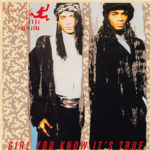Girl You Know It's True - Milli Vanilli