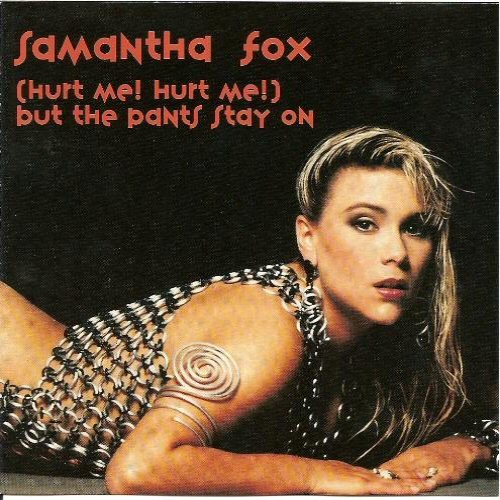 SAMANTHA FOX - (Hurt Me! Hurt Me!) But The Pants Stay On / Hot Lovin' - CD single