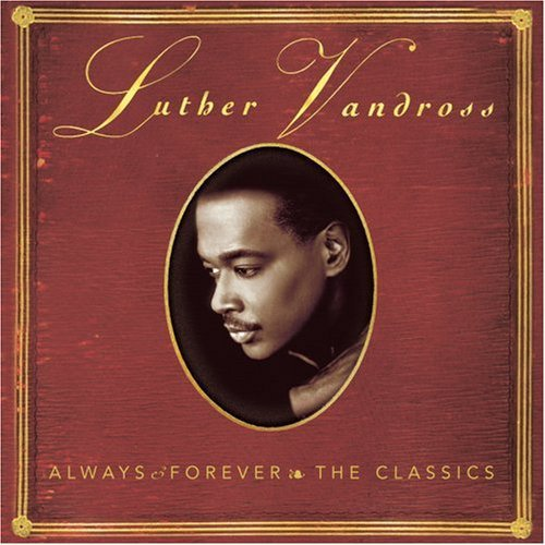 Luther Vandross - Always And Forever: The Classics