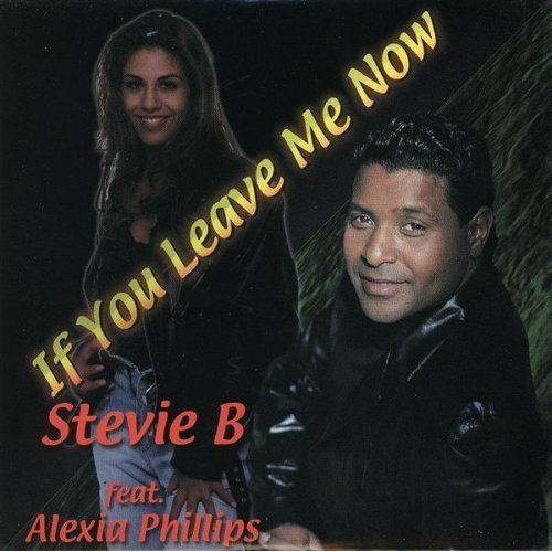STEVIE B AND ALEXIA PHILLIPS - If You Leave Me Now - CD single