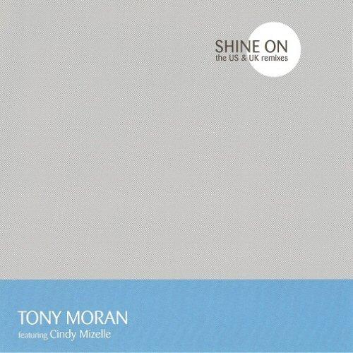 TONY MORAN FEATURING CINDY MIZELLE - Shine On - CD single