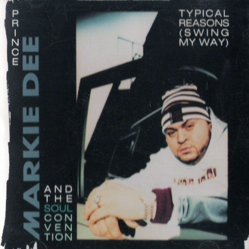PRINCE MARKIE DEE - Typical Reasons (Swing My Way) - CD single
