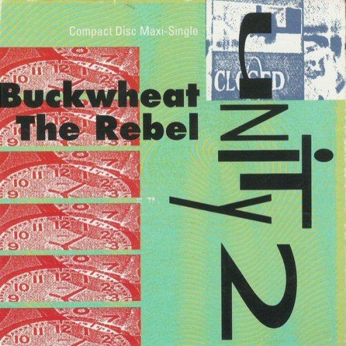 UNITY 2 - Buckwheat The Rebel - CD single