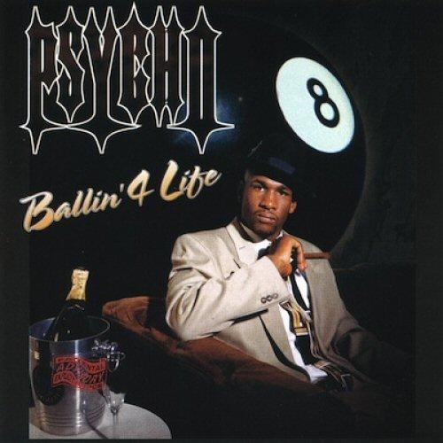 PSYCHO - Ballin' 4 Life - CD
