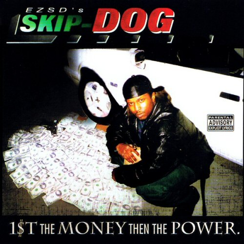 Skip-Dog 1st The Money Then The Power