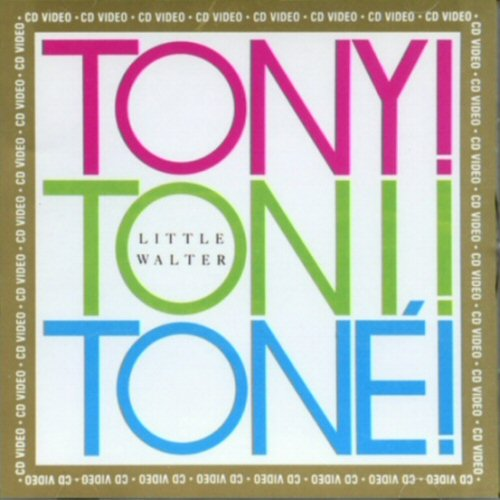 TONY! TONI! TONE! - Little Walter (NTSC) - CD Video