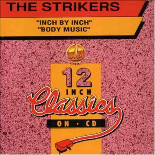 STRIKERS - Inch By Inch / Body Music - CD single