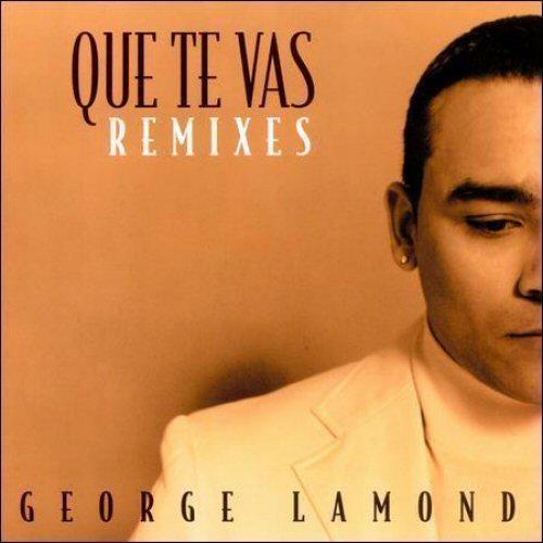 GEORGE LAMOND - Que Te Vas (Remixes) - CD single
