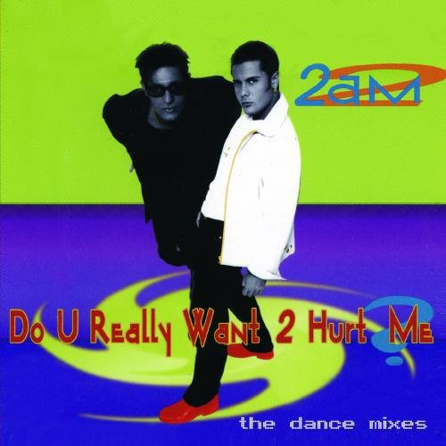 2 A.M. - Do U Really Want 2 Hurt Me (The Dance Mixes) - CD single