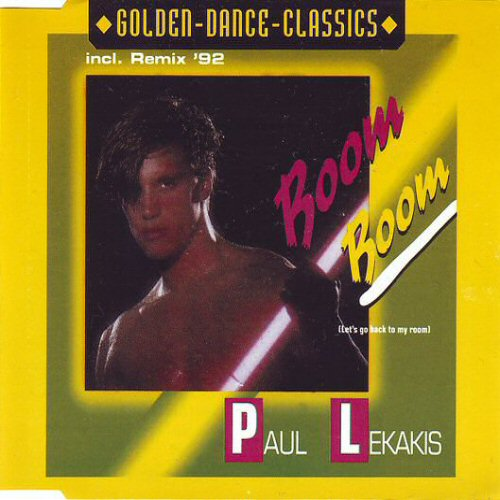 PAUL LEKAKIS - Boom Boom (Let's Go Back To My Room) (Incl. Remix '92) - CD single