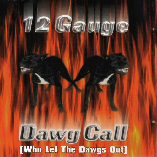 12 GAUGE FEATURING KIDD MONEY, CREO-D AND DJ SMURF - Dawg Call (Who Let Da Dawgs Out) - CD single