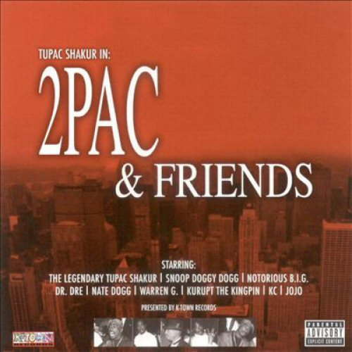 2Pac 2Pac And Friends