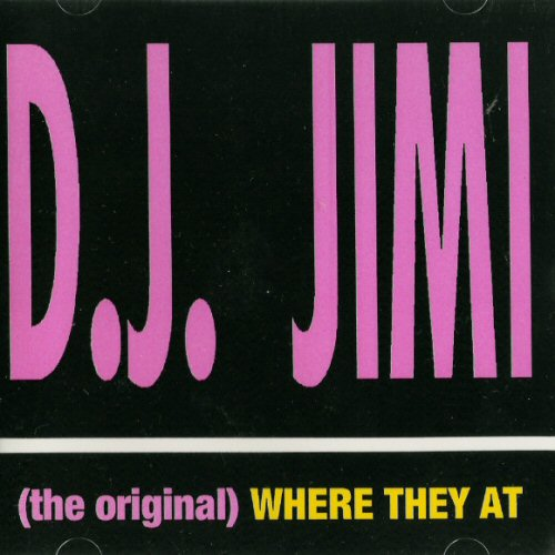 D.J. JIMI - (The Original) Where They At - CD single