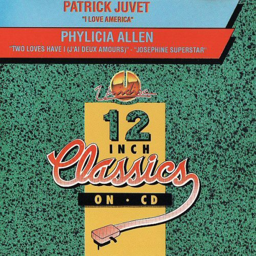 PATRICK JUVET / PHYLICIA ALLEN - I Love America / Two Loves Have I (J'Ai Deux Amours) / Josephine Superstar - CD single